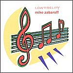 Mike Zabaroff Low Fidelity