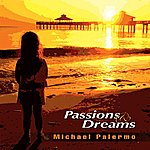 Michael Palermo Passions And Dreams