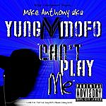 Mike Anthony Can't Play Me - Single