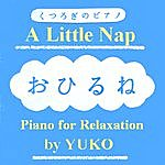 Yuko A Little Nap --- Piano For Relaxation