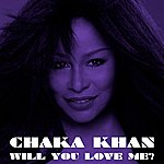 Chaka Khan Will You Love Me? (UK Edit)