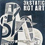 3kStatic Not Art