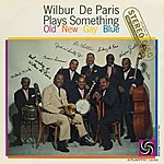Wilbur De Paris Plays Something Old New Gay Blue