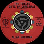 Allan Sherman The Twelve Gifts Of Christmas / You Went The Wrong Way, Ole King Louie (Digital 45)