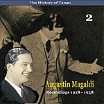 Agustin Magaldi The History Of Tango / Agustin Magaldi, Vol. 2 / Recordings 1928 - 1938