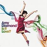 Amy Diamond Is It Love