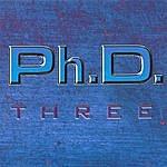 P.H.D. Three