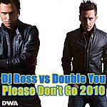 DJ Ross Please Don't Go 2010