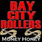 Bay City Rollers Money Honey