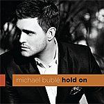 Michael Bublé Hold On (UK Radio Mix)