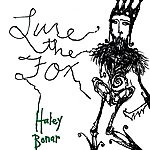Haley Bonar Lure The Fox