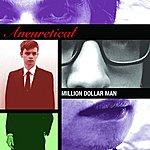 Aneuretical Million Dollar Man