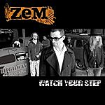Zem Watch Your Step