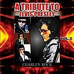 Charley Rock A Tribute To Elvis Presley - Vol. 2