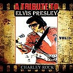 Charley Rock A Tribute To Elvis Presley - Vol. 1