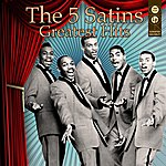 The Five Satins Greatest Hits