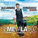 """Alejandro Fernandez Se Me Va La Voz (Bachata Version)(Feat. Hector Acosta """"El Torito"""")"""