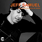 Jeff Samuel Jeff Samuel Remastered Classics On Trapez