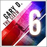 Gary D. The Sixth