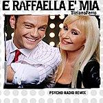 Tiziano Ferro E Raffaella È Mia - Psycho Radio Remix