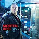 Morten Abel Swim Like A Fish (Single)