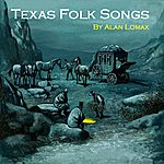 Alan Lomax Texas Folk Songs