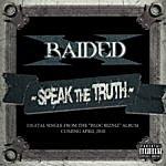 X-Raided Speak The Truth (Parental Advisory)