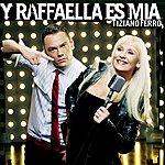 Tiziano Ferro Y Raffaella Es Mia (Single)