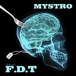 Mystro Mystro Presents: F.D.T.