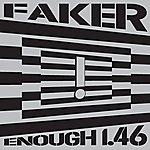 Faker Enough (Single)