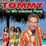 Tommy Wir Machen Party