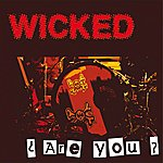 Wicked Are You ?