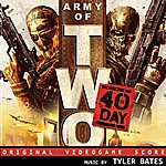 Tyler Bates Army Of Two: The 40th Day