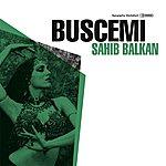 Buscemi Sahib Balkan (3-Track Maxi-Single)