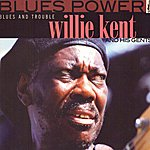 Willie Kent Blues And Trouble