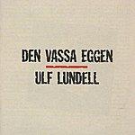Ulf Lundell Den Vassa Eggen (1998 Digital Remaster)