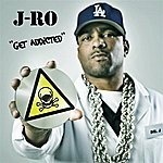 J-Ro Get Addicted (Single)