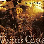 Weepers Circus Je Suis Noble - Ep