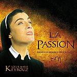 Soeur Marie Keyrouz La Passion Dans Les Eglises Orientales - The Passion In The Eastern Churches