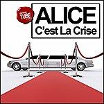 Alice C'est La Crise