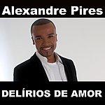 Alexandre Pires Delírios De Amor (Radio Single)
