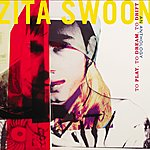 Zita Swoon To Play, To Dream, To Drift, An Anthology
