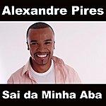 Alexandre Pires Sai Da Minha Aba (Single)