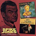 Spike Jones Omnibust/60 Years Of Music America Hates Best