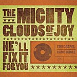 The Mighty Clouds Of Joy He'll Fix It For You (Single)