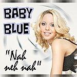 Baby Blue Nah Neh Nah