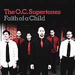 O.C. Supertones Faith Like A Child
