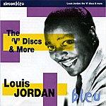 Louis Jordan The 'v' Discs & More