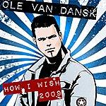 Ole Van Dansk How I Wish(2009)