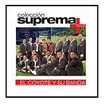 El Coyote Y Su Banda Tierra Santa Coleccion Suprema Plus- El Coyote Y Su Banda Tierra Santa